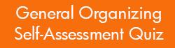 General Organizing Self-Assessment Quiz